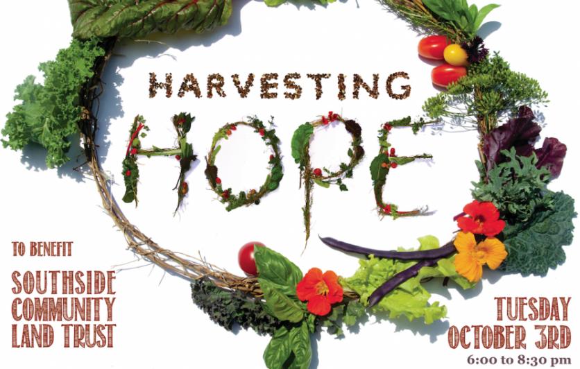 Harvesting Hope, to benefit Southside Community Land Trust